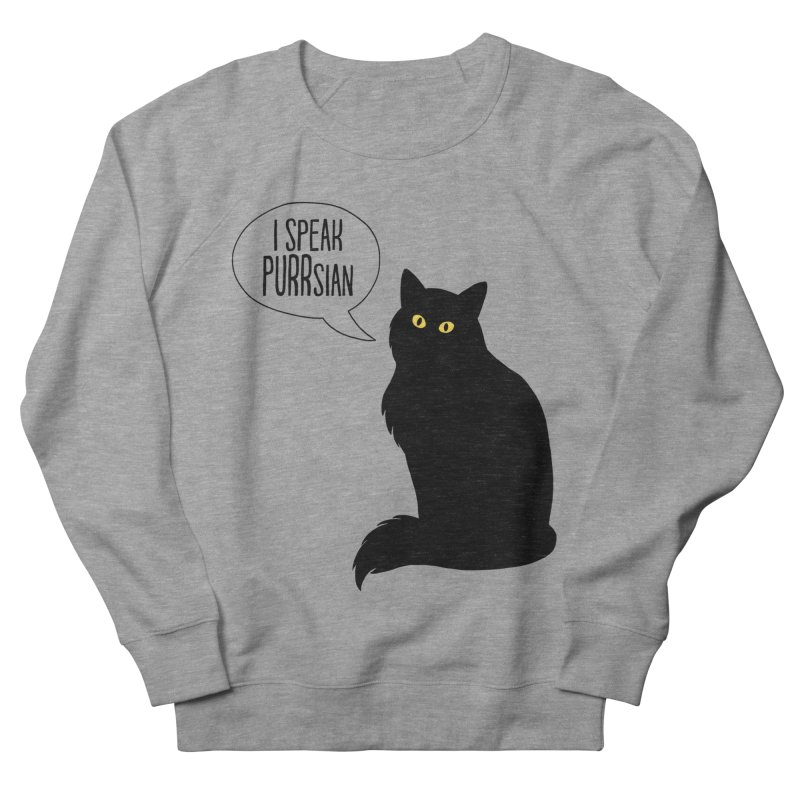 Cats Speak PURRsian Women's Sweatshirt by puffinspictures's Artist Shop