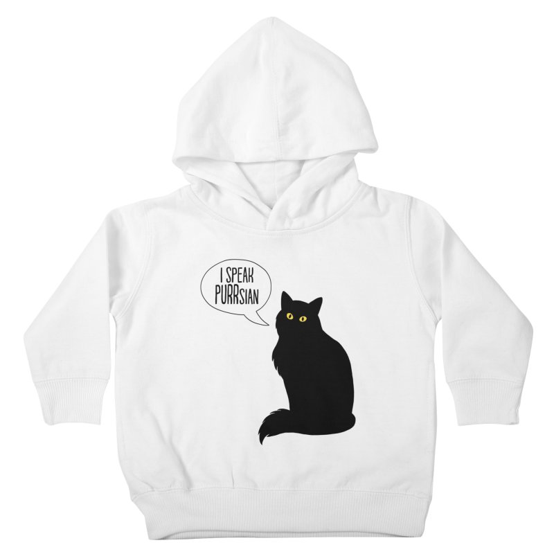 Cats Speak PURRsian Kids Toddler Pullover Hoody by puffinspictures's Artist Shop