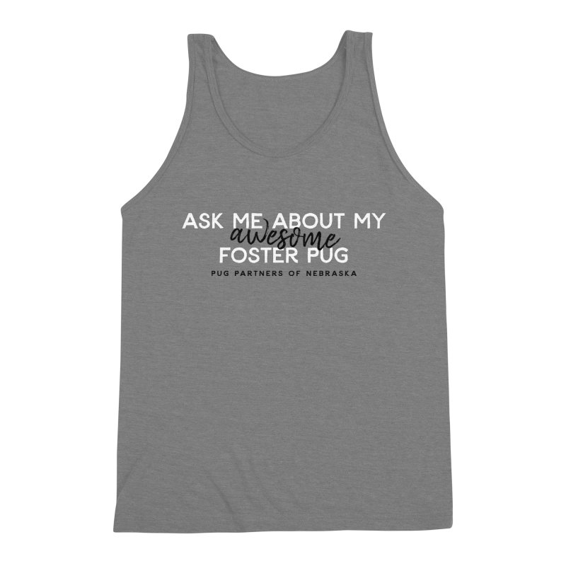 Ask me about my AWESOME foster pug Men's Triblend Tank by Pug Partners of Nebraska