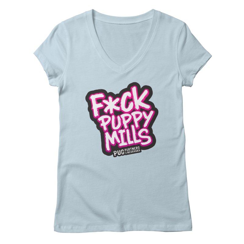 F*CK Puppy Mills Women's Regular V-Neck by Pug Partners of Nebraska