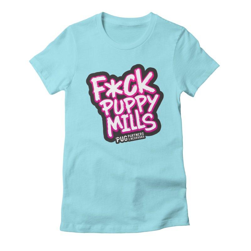 F*CK Puppy Mills Women's Fitted T-Shirt by Pug Partners of Nebraska