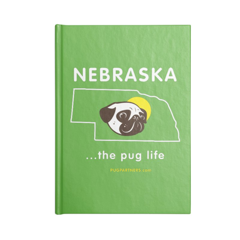Nebraska: The Pug Life Accessories Blank Journal Notebook by Pug Partners of Nebraska
