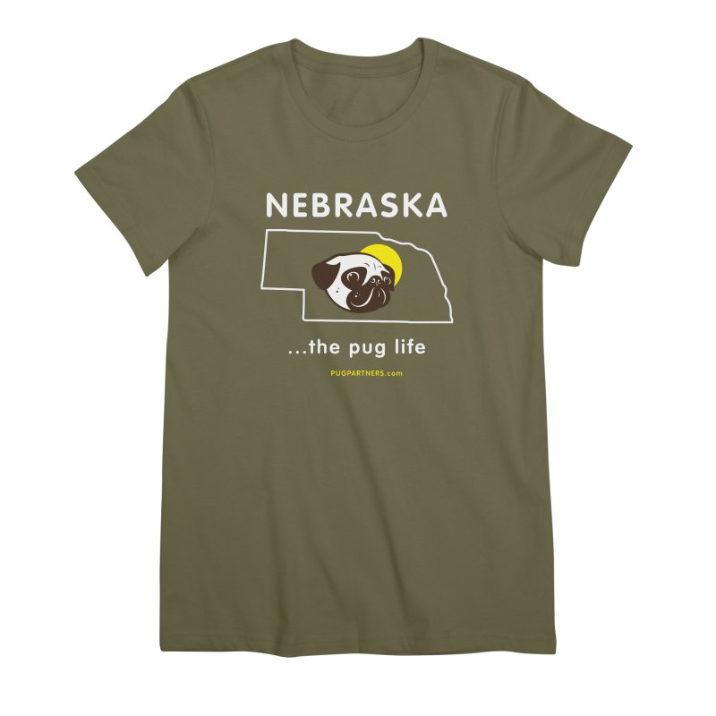 Nebraska: The Pug Life Women's Premium T-Shirt by Pug Partners of Nebraska