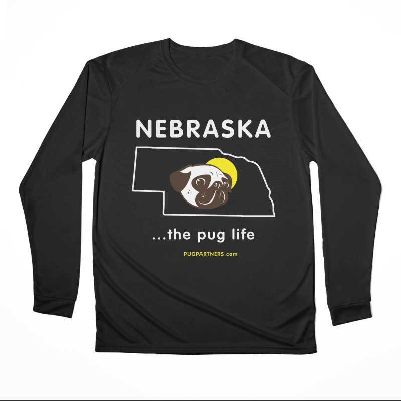 Nebraska: The Pug Life Women's Performance Unisex Longsleeve T-Shirt by Pug Partners of Nebraska