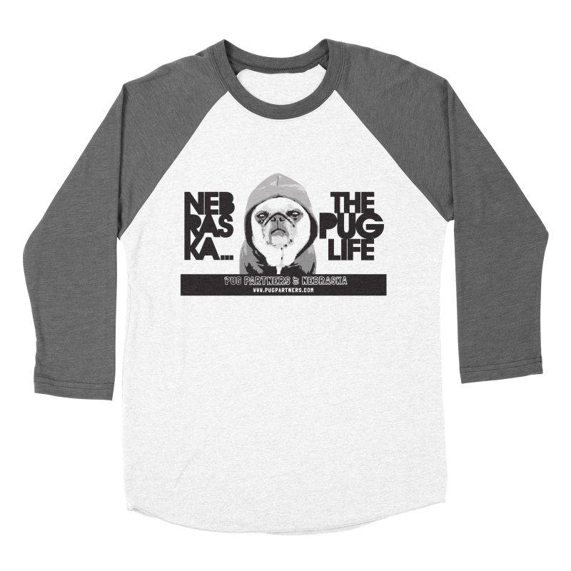 The Pug Life Women's Longsleeve T-Shirt by Pug Partners of Nebraska