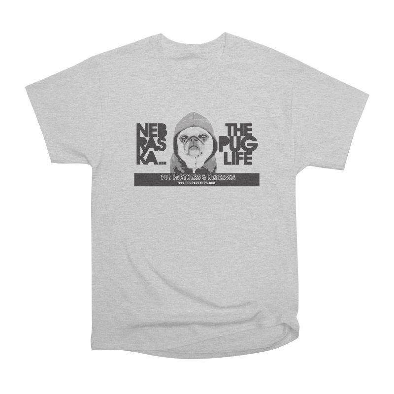 The Pug Life Women's Heavyweight Unisex T-Shirt by Pug Partners of Nebraska