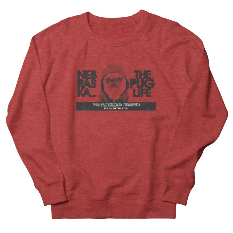 The Pug Life Men's French Terry Sweatshirt by Pug Partners of Nebraska