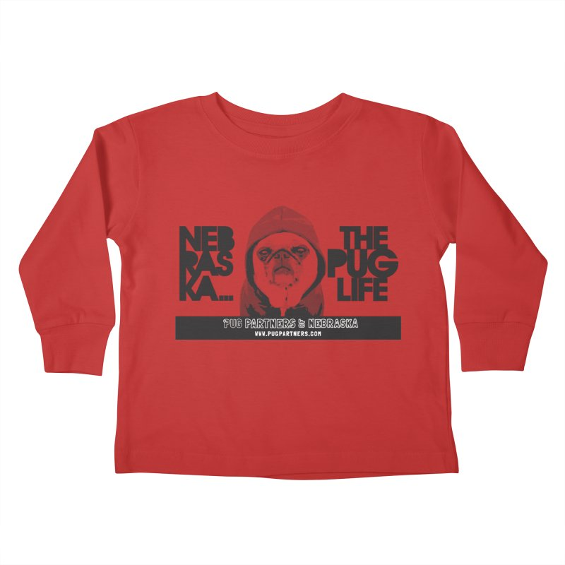 The Pug Life Kids Toddler Longsleeve T-Shirt by Pug Partners of Nebraska