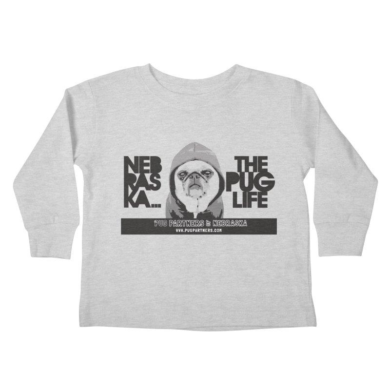 The Pug Life Kids Toddler Longsleeve T-Shirt by Pug Partners of Nebraska