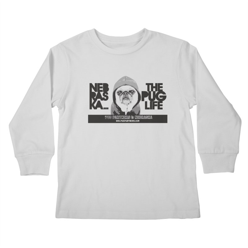 The Pug Life Kids Longsleeve T-Shirt by Pug Partners of Nebraska