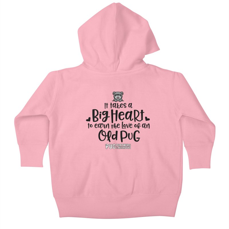 Big Heart for an Old Pug Kids Baby Zip-Up Hoody by Pug Partners of Nebraska
