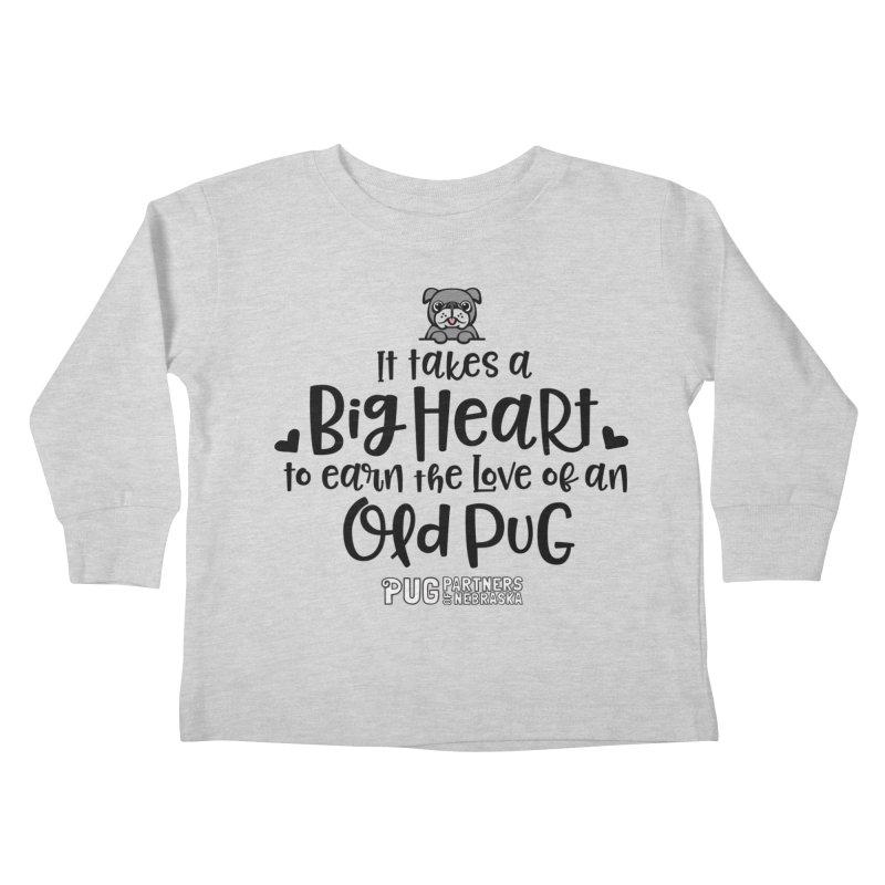 Big Heart for an Old Pug Kids Toddler Longsleeve T-Shirt by Pug Partners of Nebraska