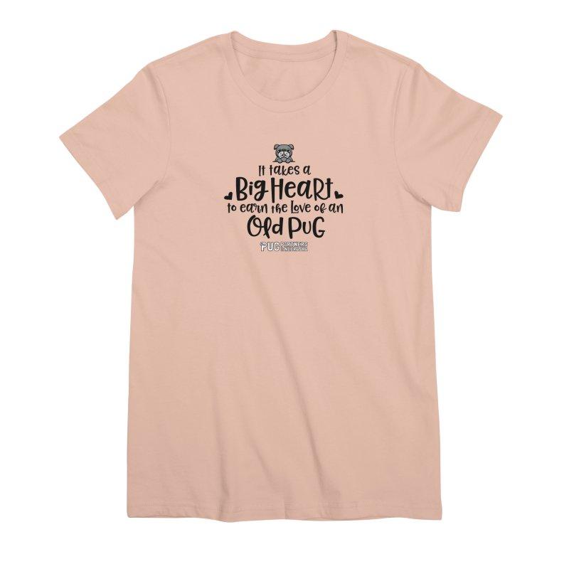 Big Heart for an Old Pug Women's Premium T-Shirt by Pug Partners of Nebraska