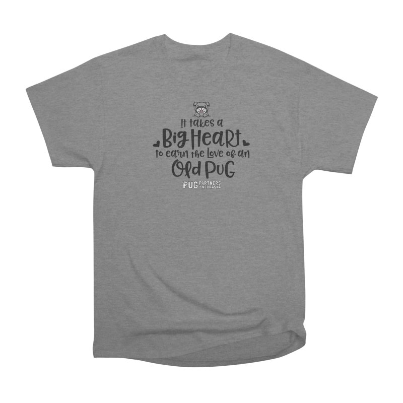 Big Heart for an Old Pug Women's Heavyweight Unisex T-Shirt by Pug Partners of Nebraska