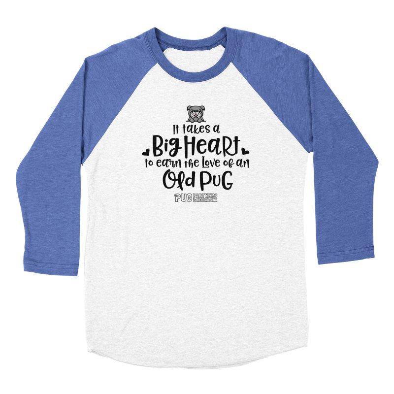 Big Heart for an Old Pug Women's Baseball Triblend Longsleeve T-Shirt by Pug Partners of Nebraska