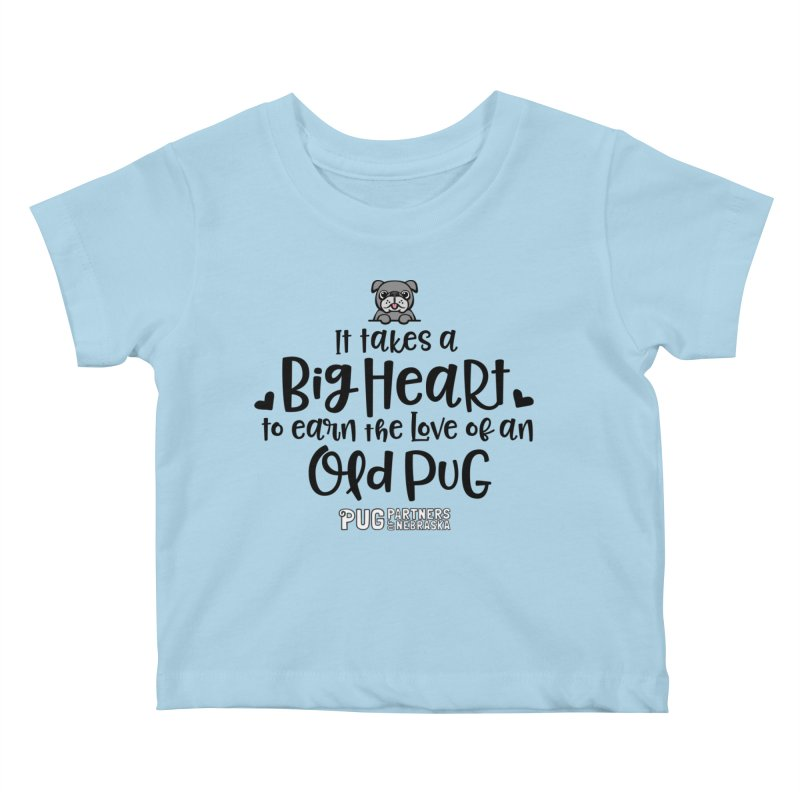 Big Heart for an Old Pug Kids Baby T-Shirt by Pug Partners of Nebraska