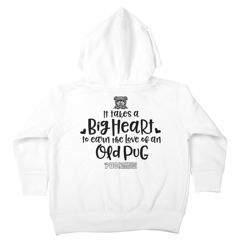 Big Heart for an Old Pug Kids Toddler Zip-Up Hoody by Pug Partners of Nebraska