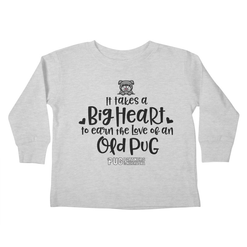 Big Heart for an Old Pug Kids Toddler Longsleeve T-Shirt by Pug Partners of Nebraska