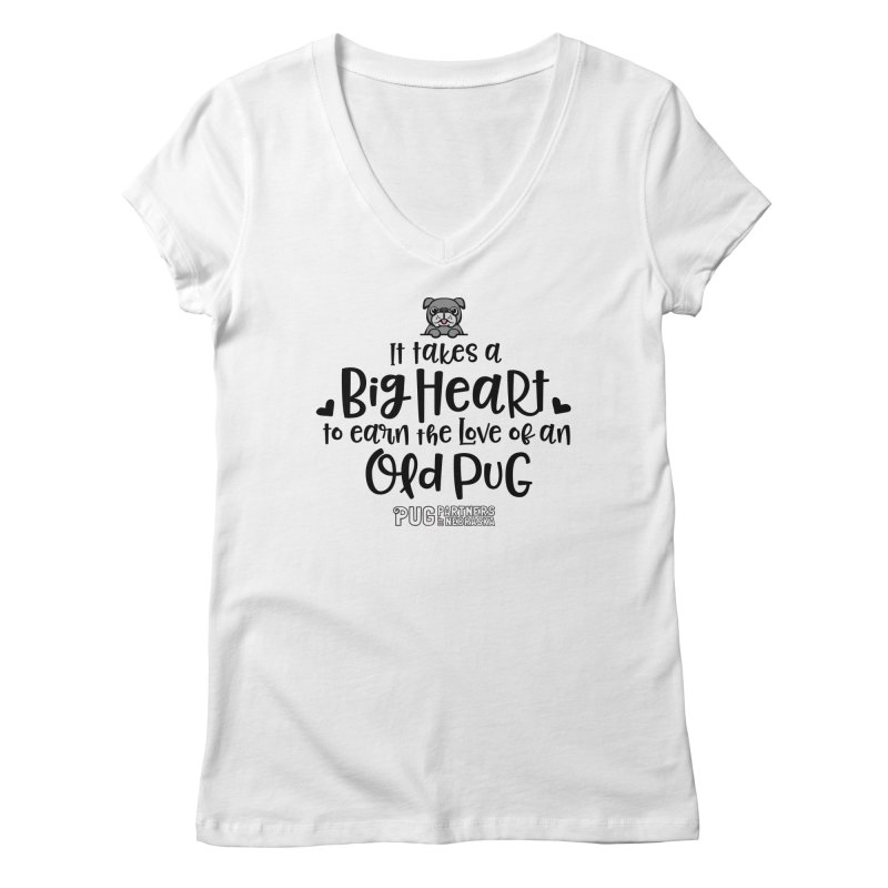 Big Heart for an Old Pug Women's Regular V-Neck by Pug Partners of Nebraska