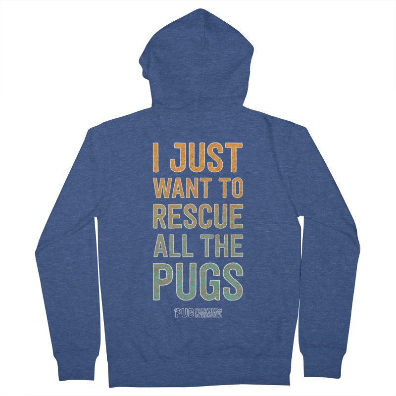 I Just Want to Rescue All the Pugs - Color Women's French Terry Zip-Up Hoody by Pug Partners of Nebraska