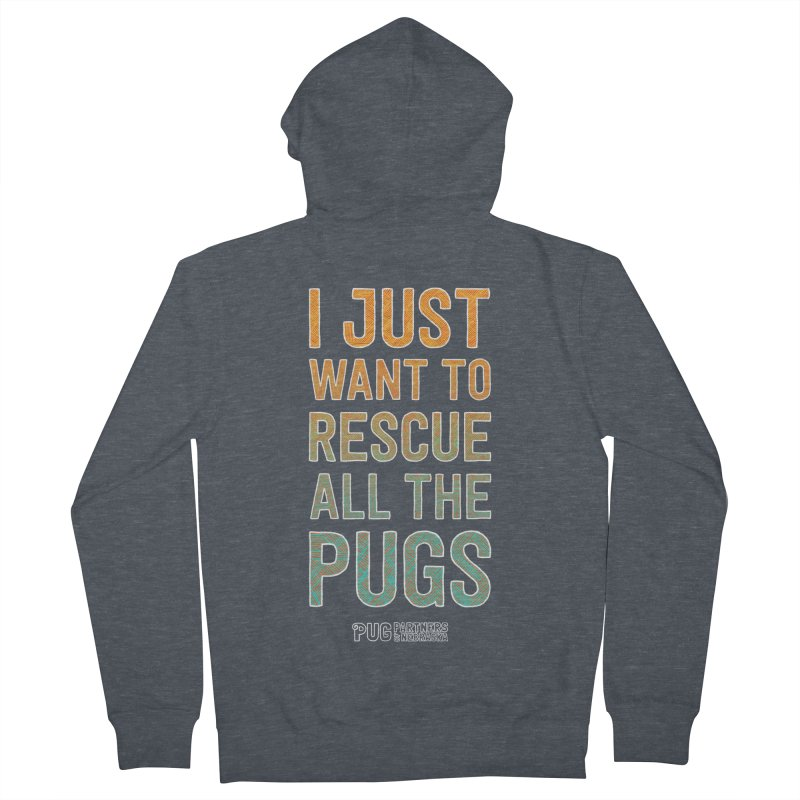 I Just Want to Rescue All the Pugs - Color Men's French Terry Zip-Up Hoody by Pug Partners of Nebraska
