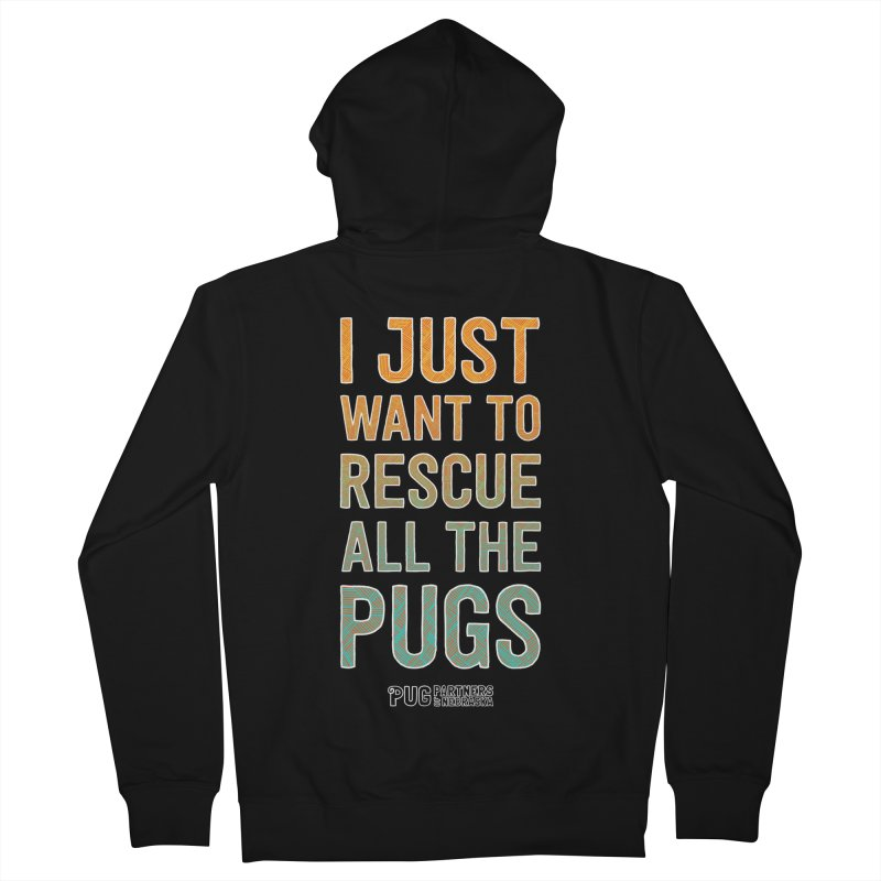 I Just Want to Rescue All the Pugs - Color Men's Zip-Up Hoody by Pug Partners of Nebraska