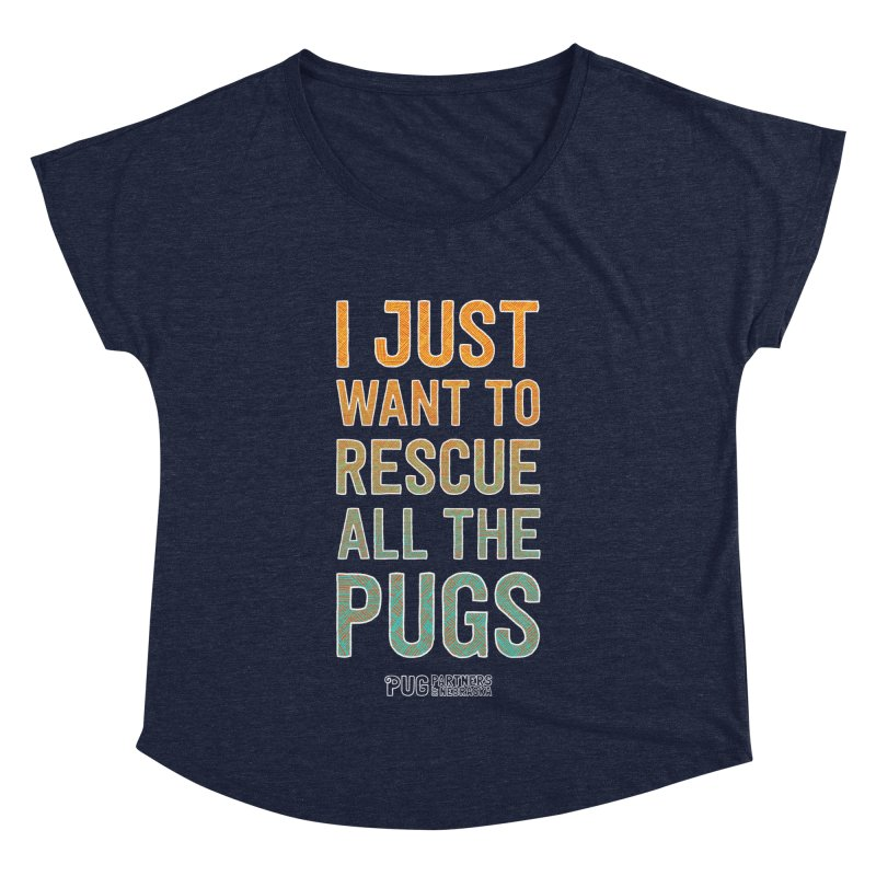 I Just Want to Rescue All the Pugs - Color Women's Dolman Scoop Neck by Pug Partners of Nebraska