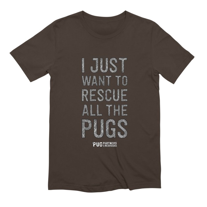 I Just Want to Rescue All The Pugs - B&W Men's Extra Soft T-Shirt by Pug Partners of Nebraska