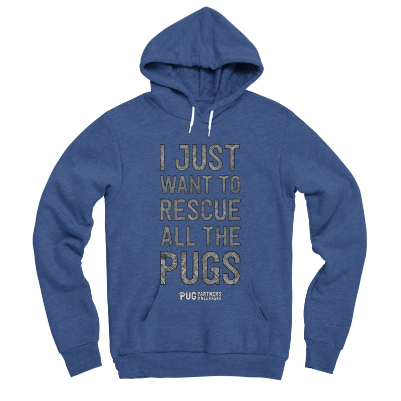 I Just Want to Rescue All The Pugs - B&W Men's Sponge Fleece Pullover Hoody by Pug Partners of Nebraska