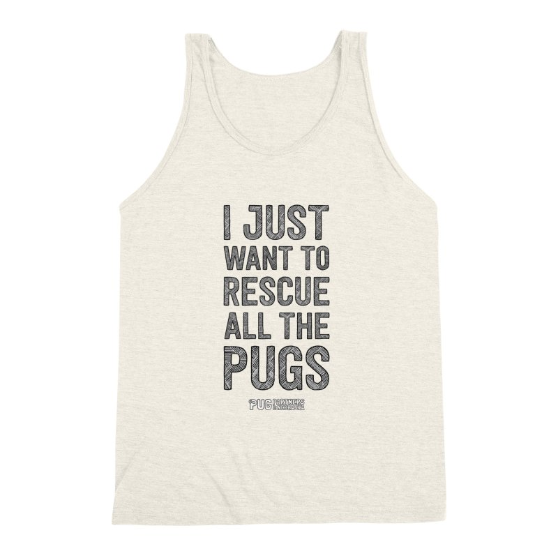 I Just Want to Rescue All The Pugs - B&W Men's Triblend Tank by Pug Partners of Nebraska