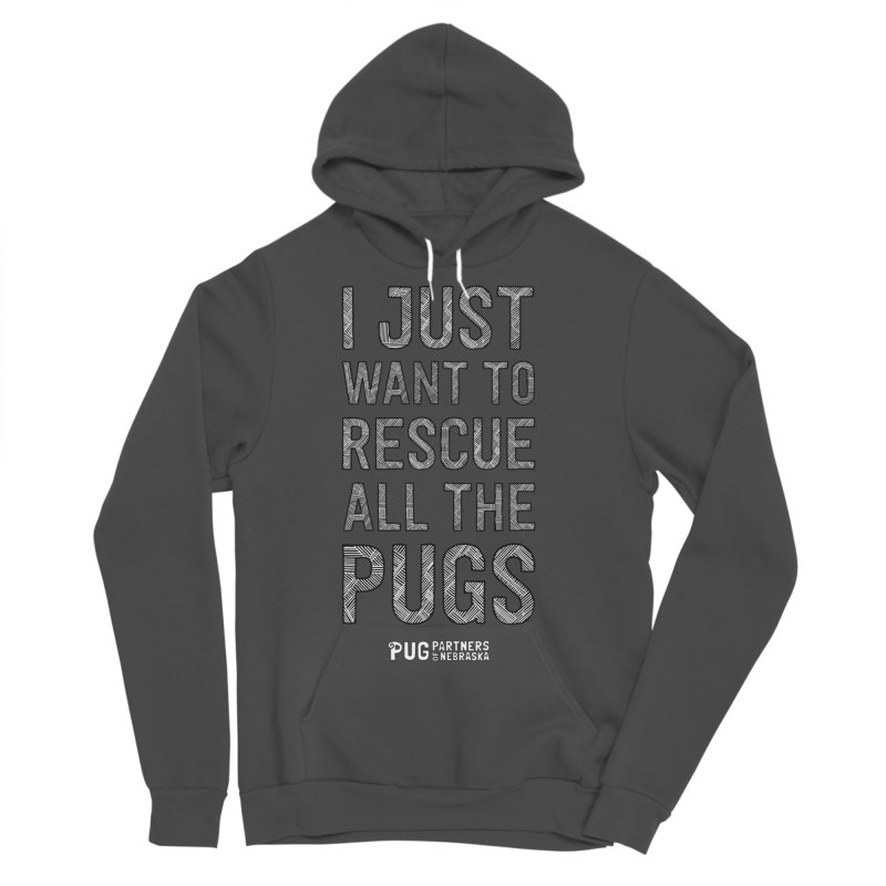 I Just Want to Rescue All The Pugs - B&W Men's Sponge Fleece Pullover Hoody by Pug Partners of Nebraska