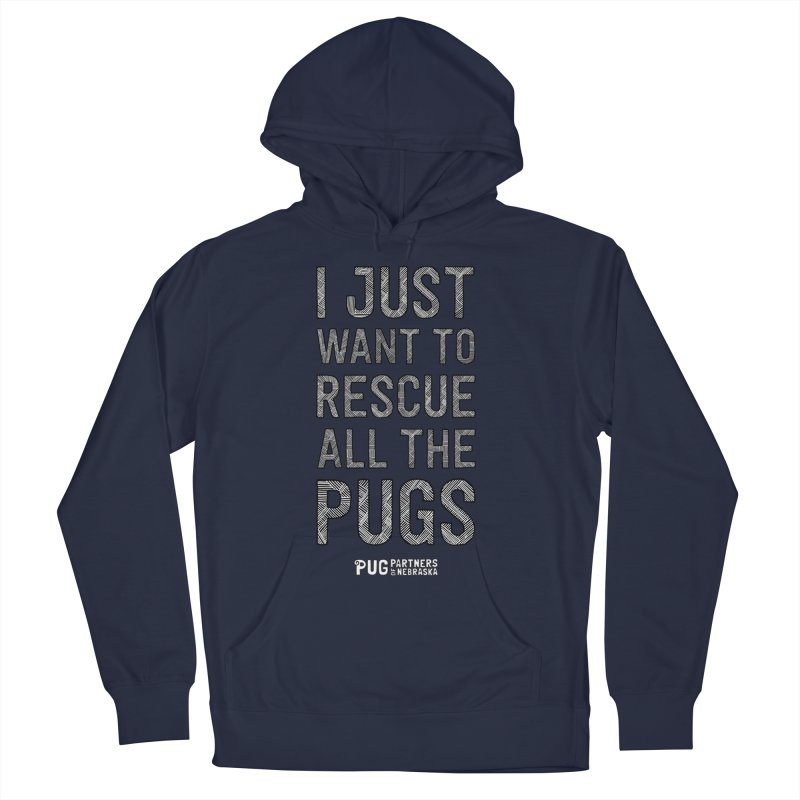 I Just Want to Rescue All The Pugs - B&W Men's Pullover Hoody by Pug Partners of Nebraska