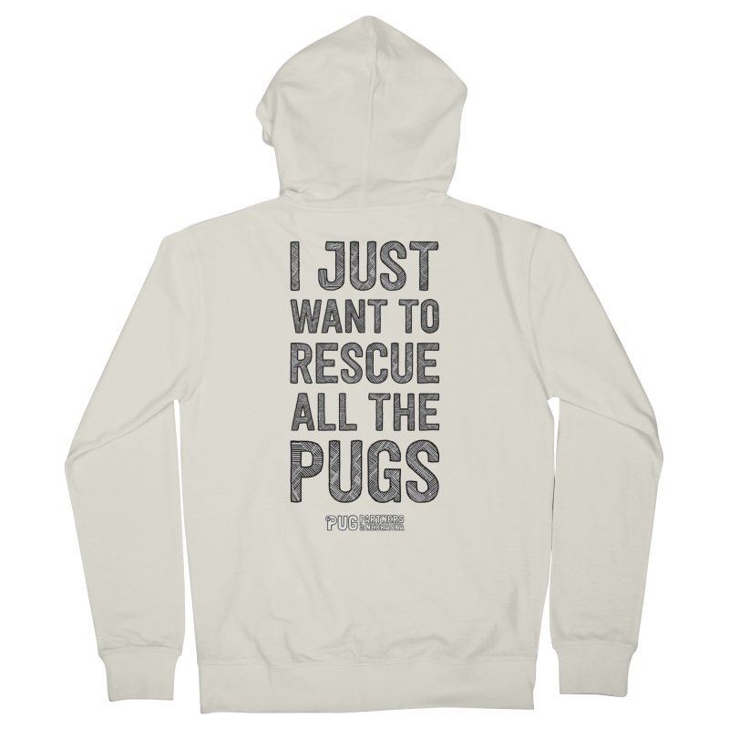 I Just Want to Rescue All The Pugs - B&W Men's Zip-Up Hoody by Pug Partners of Nebraska
