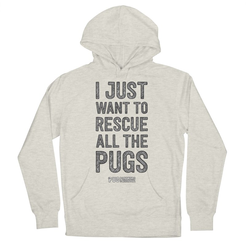 I Just Want to Rescue All The Pugs - B&W Women's French Terry Pullover Hoody by Pug Partners of Nebraska