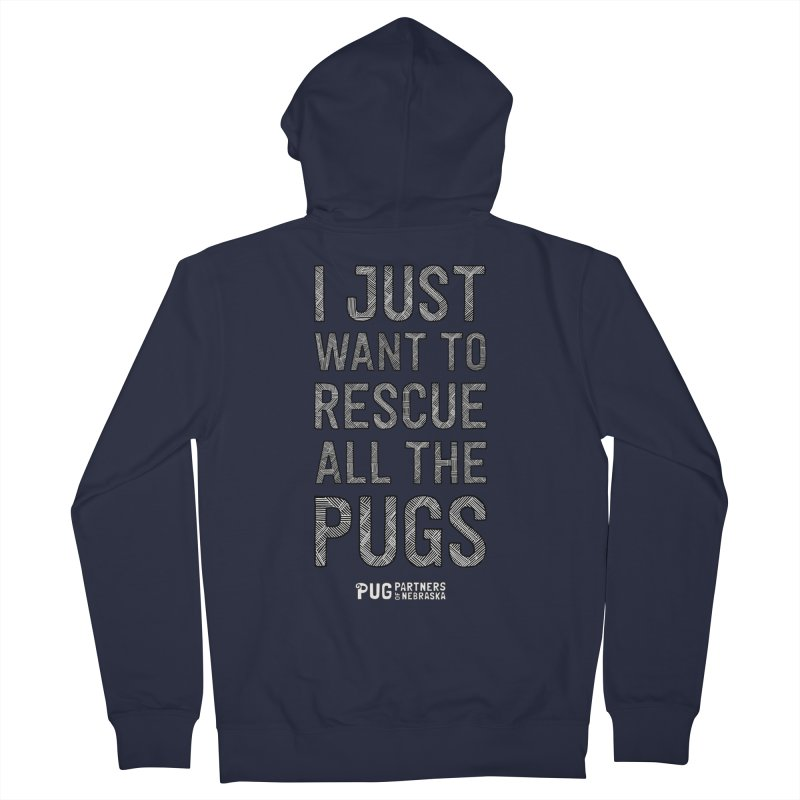 I Just Want to Rescue All The Pugs - B&W Women's French Terry Zip-Up Hoody by Pug Partners of Nebraska