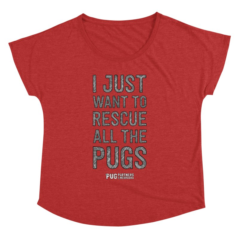 I Just Want to Rescue All The Pugs - B&W Women's Dolman Scoop Neck by Pug Partners of Nebraska