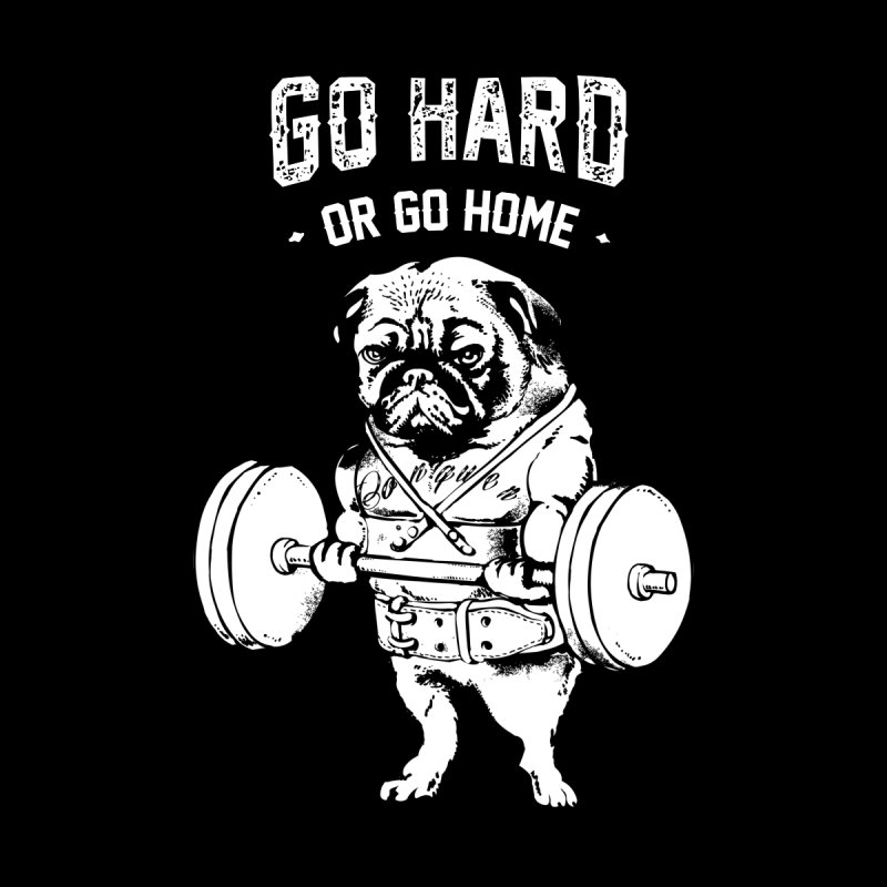 Go Hard or Go Home in White Women's Zip-Up Hoody by Pugs Gym's Artist Shop