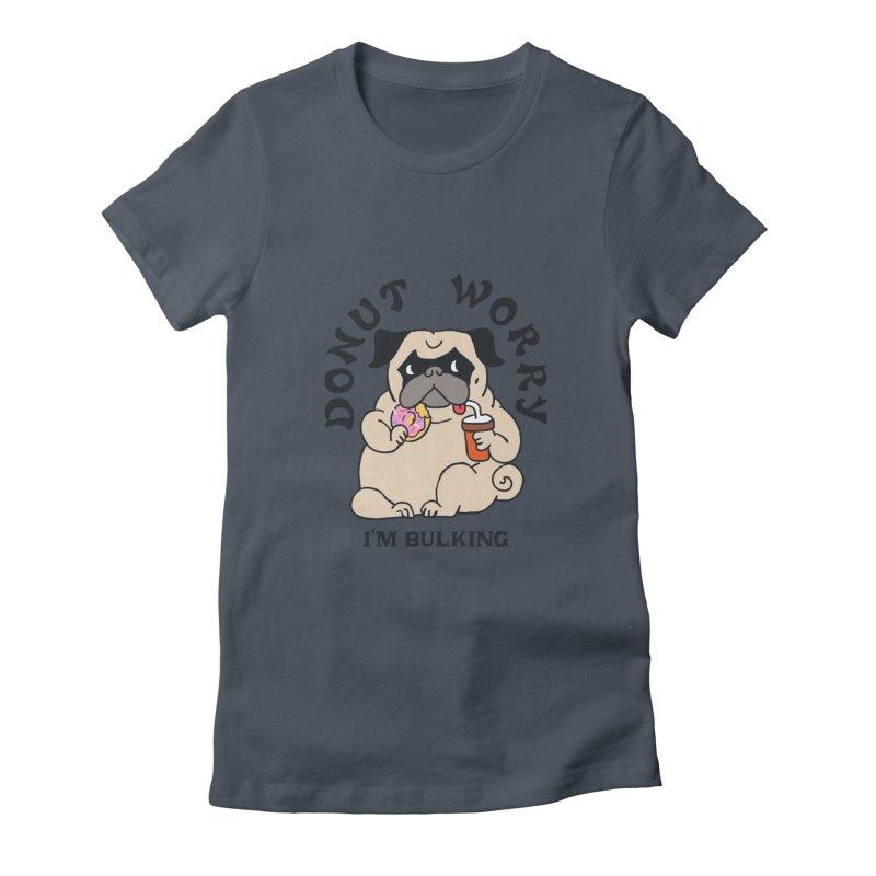 Donut Worry I'm Bulking Women's T-Shirt by Pugs Gym's Artist Shop