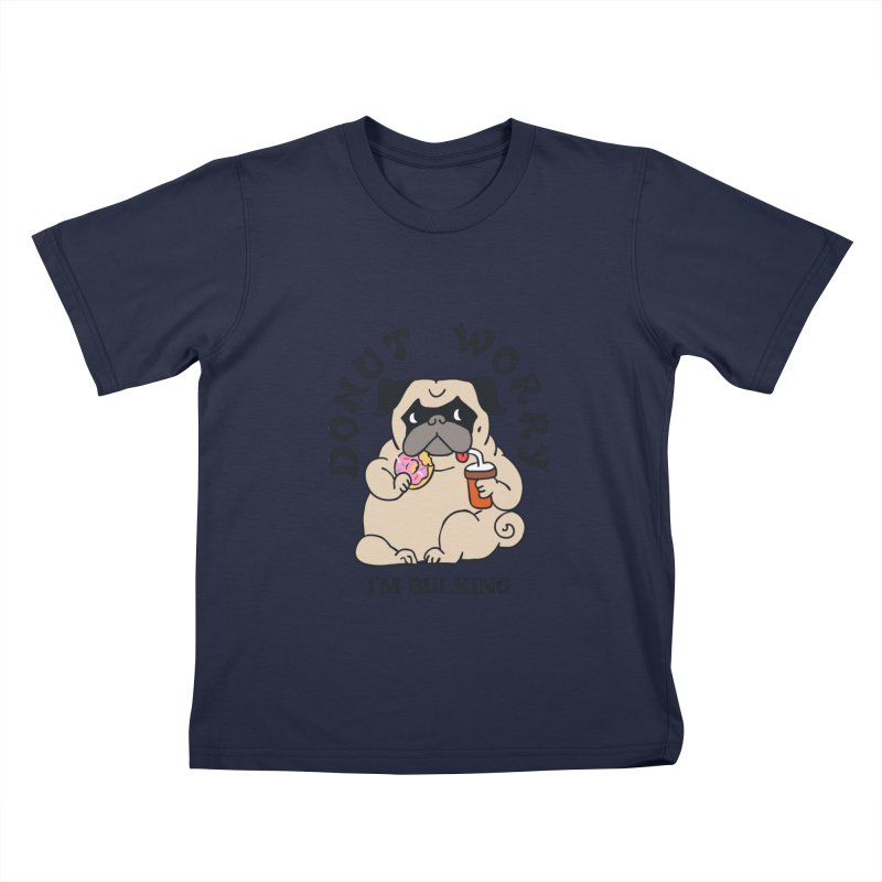 Donut Worry I'm Bulking Kids T-Shirt by Pugs Gym's Artist Shop
