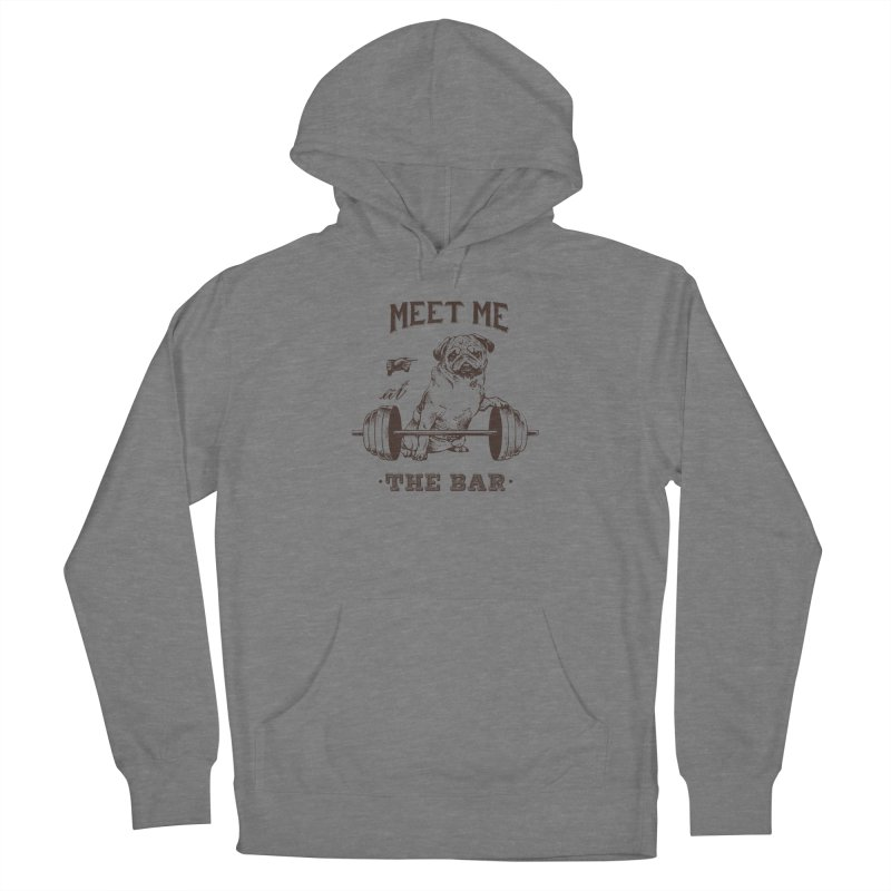 Meet Me at The Bar Women's Pullover Hoody by Pugs Gym's Artist Shop