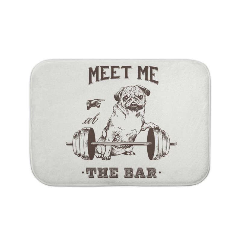 Meet Me at The Bar Home Bath Mat by Pugs Gym's Artist Shop