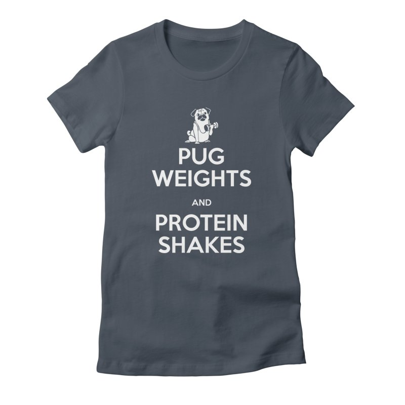Pug Weights and Protein Shakes Women's T-Shirt by Pugs Gym's Artist Shop