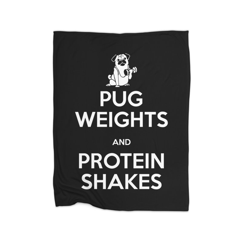 Pug Weights and Protein Shakes Home Blanket by Pugs Gym's Artist Shop