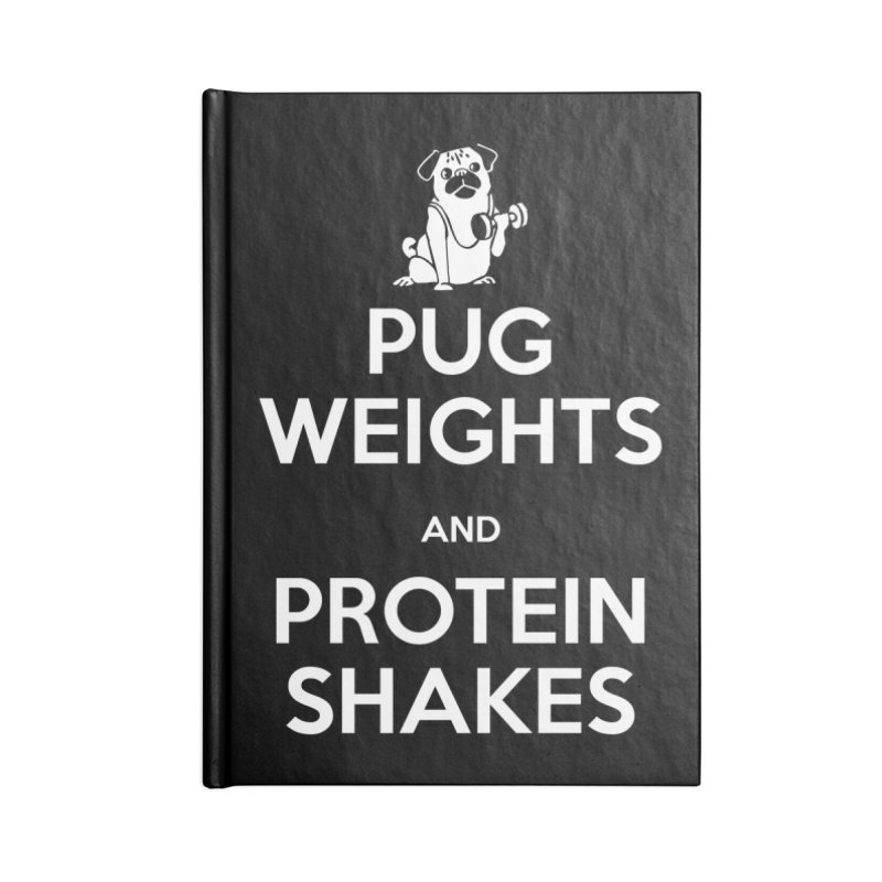 Pug Weights and Protein Shakes Accessories Notebook by Pugs Gym's Artist Shop