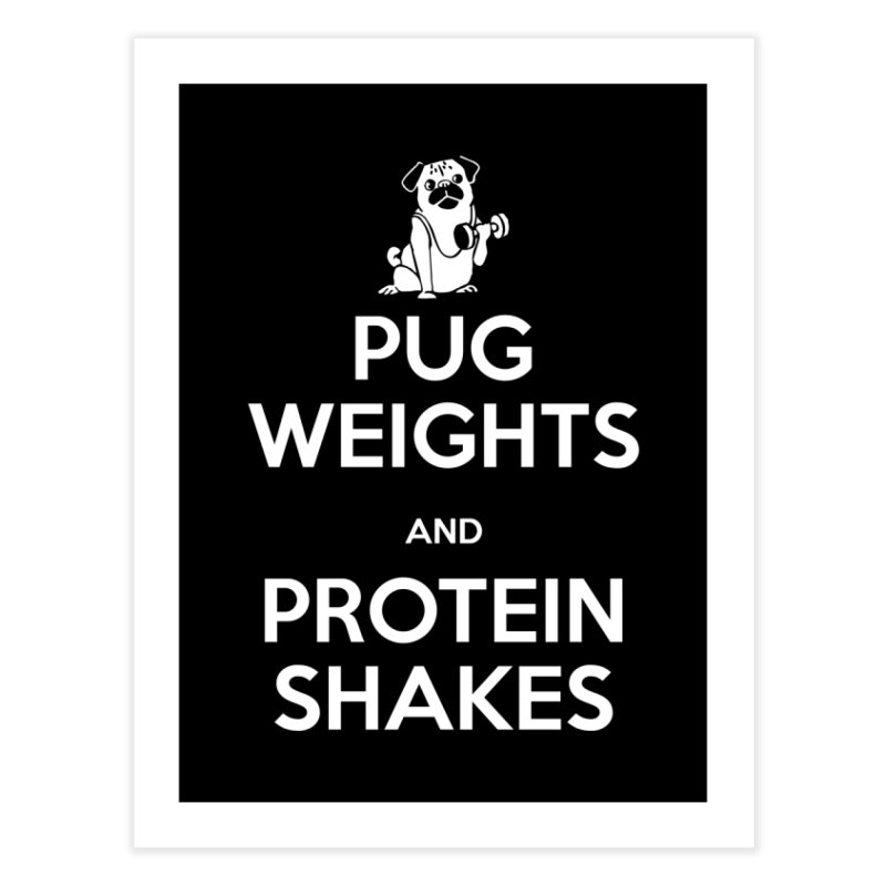 Pug Weights and Protein Shakes Home Fine Art Print by Pugs Gym's Artist Shop