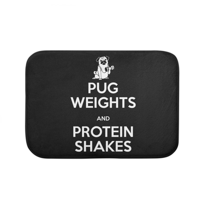 Pug Weights and Protein Shakes Home Bath Mat by Pugs Gym's Artist Shop