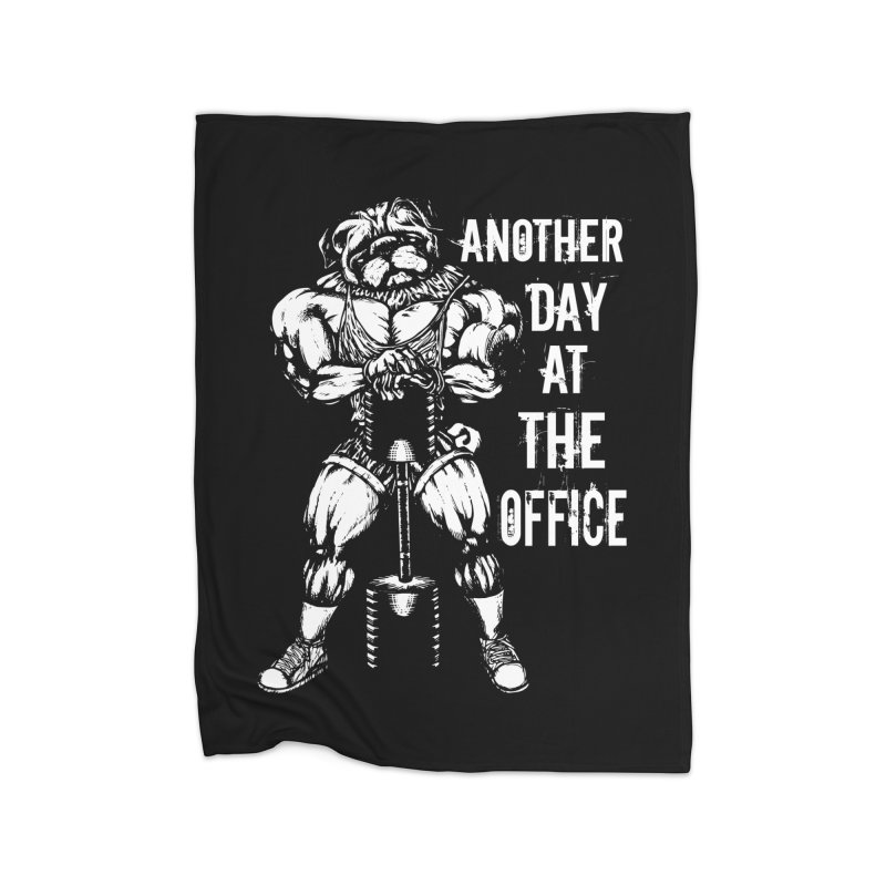 Another Day At The Office Home Blanket by Pugs Gym's Artist Shop