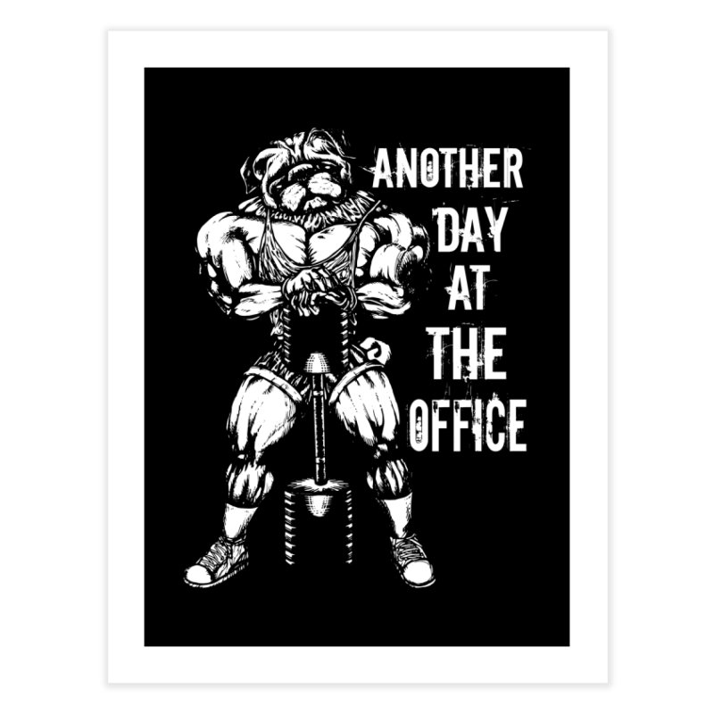 Another Day At The Office Home Fine Art Print by Pugs Gym's Artist Shop