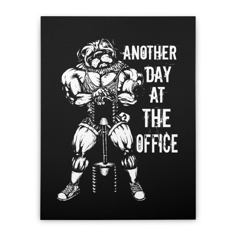 Another Day At The Office Home Stretched Canvas by Pugs Gym's Artist Shop