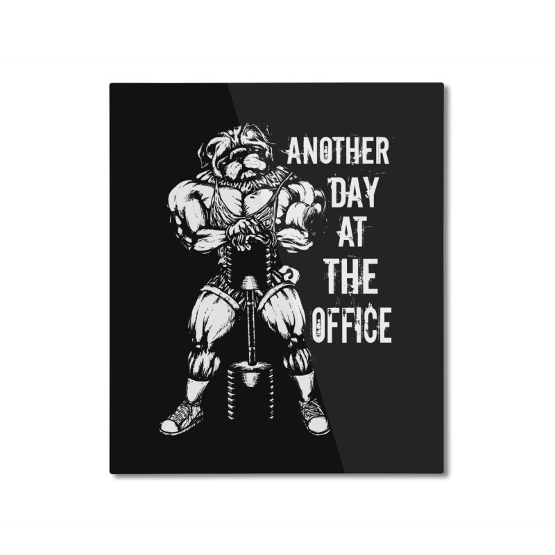 Another Day At The Office Home Mounted Aluminum Print by Pugs Gym's Artist Shop